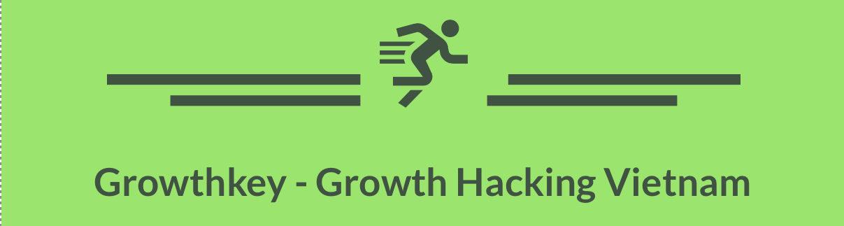 Growthkey – Chìa khoá tăng trưởng đột phá!